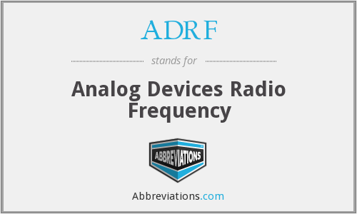 ADRF - Analog Devices Radio Frequency