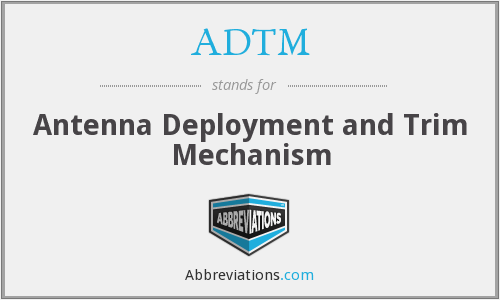 ADTM - Antenna Deployment and Trim Mechanism