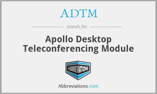 ADTM - Apollo Desktop Teleconferencing Module