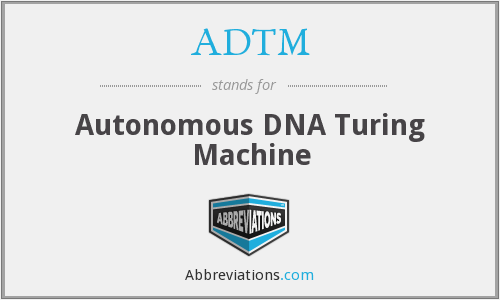 ADTM - Autonomous DNA Turing Machine