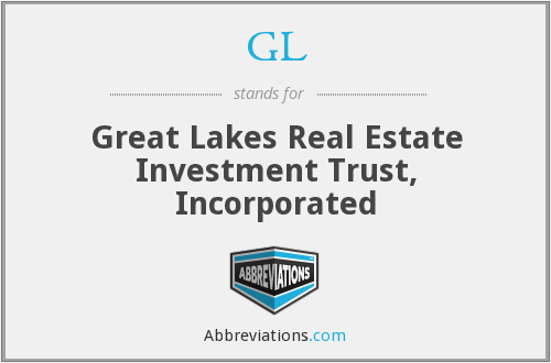 GL - Great Lakes Real Estate Investment Trust, Incorporated