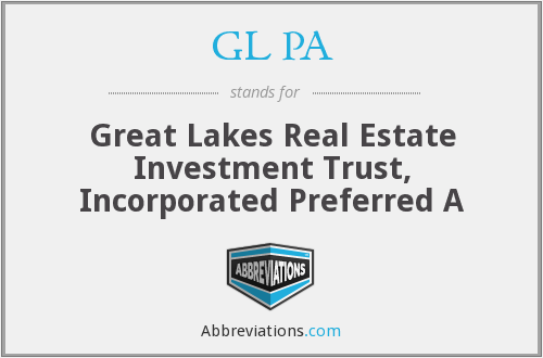GL PA - Great Lakes Real Estate Investment Trust, Incorporated  Preferred A