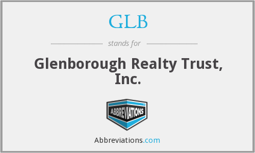 GLB - Glenborough Realty Trust, Inc.
