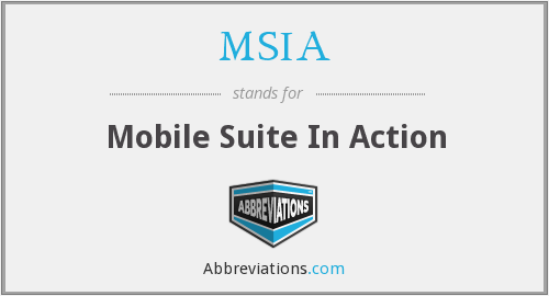 MSIA - Mobile Suite In Action