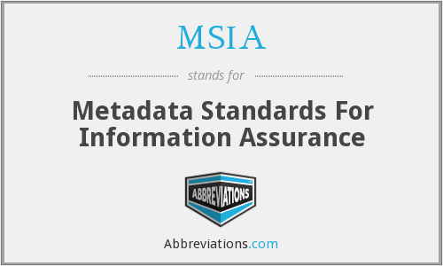 MSIA - Metadata Standards For Information Assurance