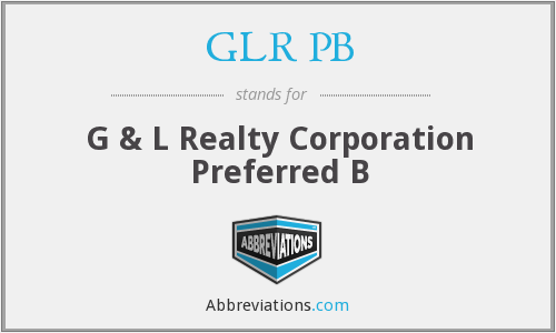 GLR PB - G & L Realty Corporation Preferred B