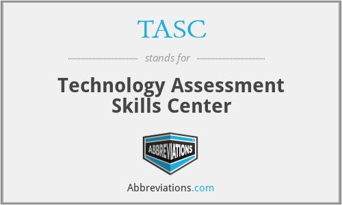 TASC - Technology Assessment Skills Center