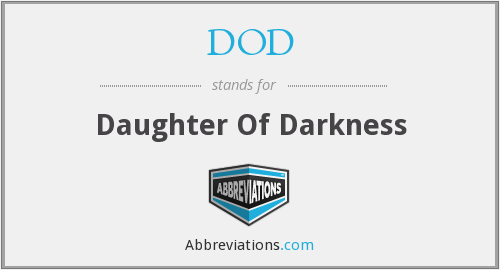 DOD - Daughter Of Darkness