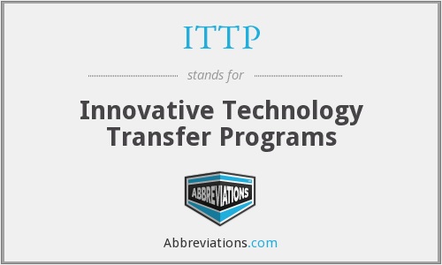 ITTP - Innovative Technology Transfer Programs