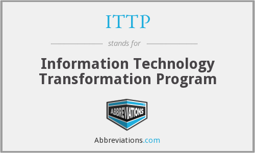ITTP - Information Technology Transformation Program