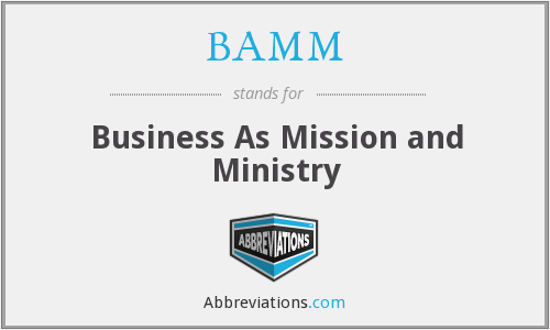 BAMM - Business As Mission and Ministry