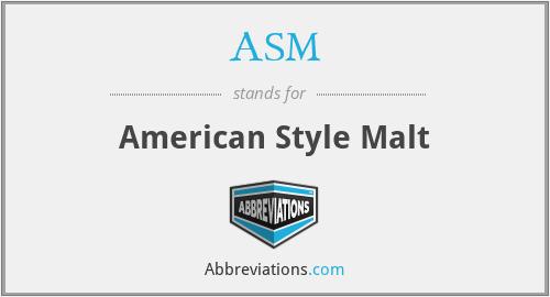 ASM - American Style Malt