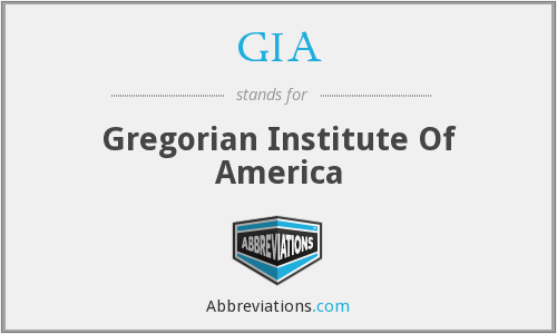 GIA - Gregorian Institute Of America