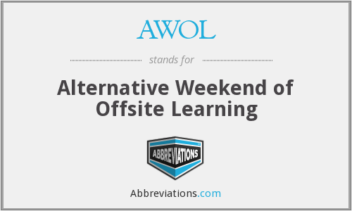 AWOL - Alternative Weekend of Offsite Learning