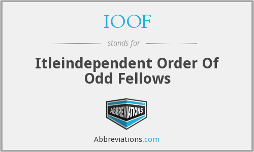 IOOF - Itleindependent Order Of Odd Fellows