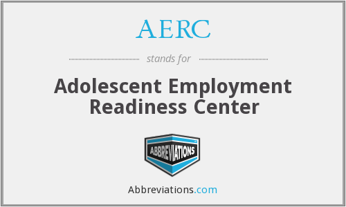 AERC - Adolescent Employment Readiness Center
