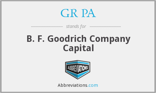 GR PA - B. F. Goodrich Company Capital