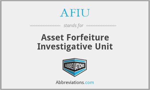AFIU - Asset Forfeiture Investigative Unit