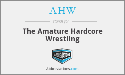 AHW - The Amature Hardcore Wrestling