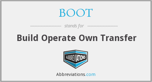 BOOT - Build Operate Own Transfer