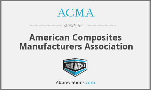 ACMA - American Composites Manufacturers Association