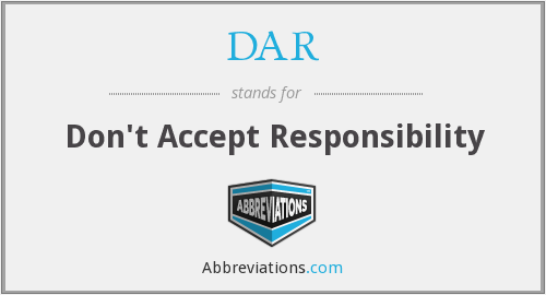DAR - Don't Accept Responsibility