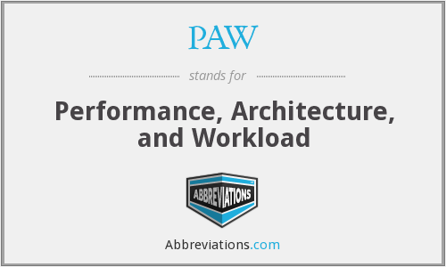 PAW - Performance, Architecture, and Workload