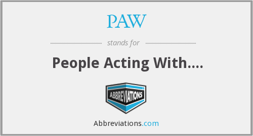 PAW - People Acting With....