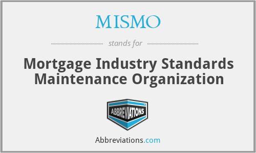 MISMO - Mortgage Industry Standards Maintenance Organization
