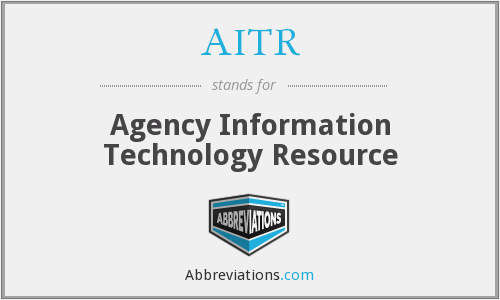 AITR - Agency Information Technology Resource