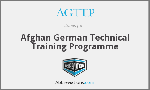 AGTTP - Afghan German Technical Training Programme