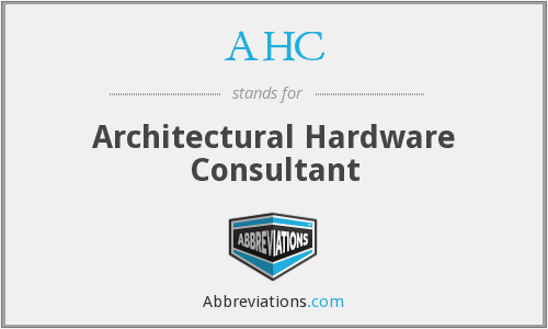 AHC - Architectural Hardware Consultant