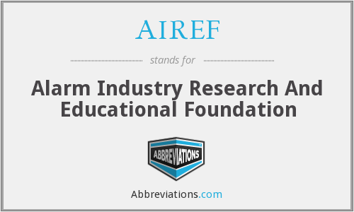 AIREF - Alarm Industry Research And Educational Foundation