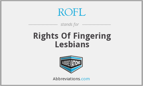 ROFL - Rights Of Fingering Lesbians