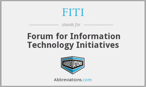 FITI - Forum for Information Technology Initiatives