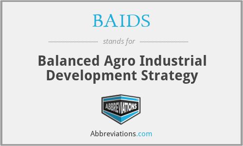 BAIDS - Balanced Agro Industrial Development Strategy