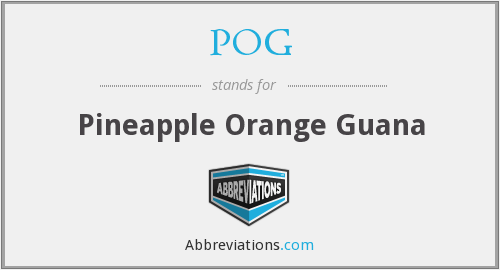 POG - Pineapple Orange Guana