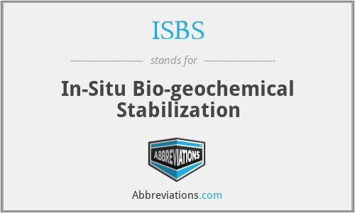 ISBS - In-Situ Bio-geochemical Stabilization