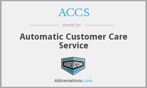ACCS - Automatic Customer Care Service