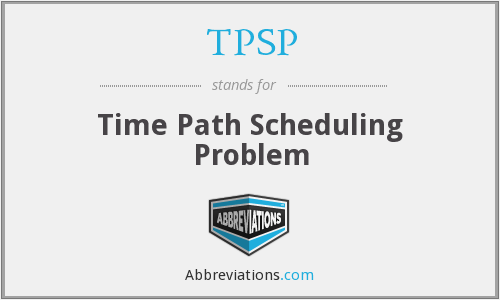 TPSP - Time Path Scheduling Problem