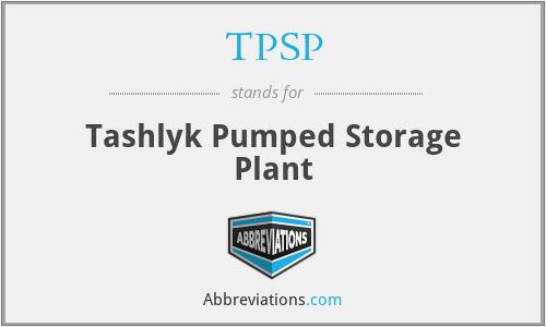 TPSP - Tashlyk Pumped Storage Plant