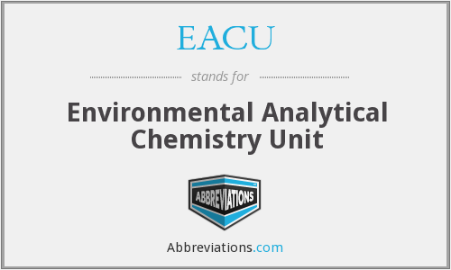 EACU - Environmental Analytical Chemistry Unit