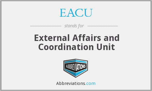 EACU - External Affairs and Coordination Unit