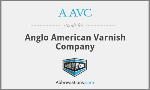 AAVC - Anglo American Varnish Company