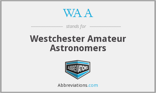 WAA - Westchester Amateur Astronomers