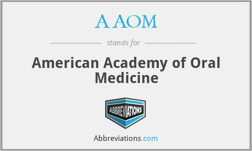 AAOM - American Academy of Oral Medicine