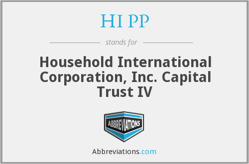 HI PP - Household International Corporation, Inc. Capital Trust IV