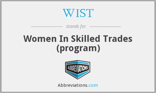 WIST - Women In Skilled Trades (program)