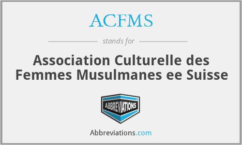 ACFMS - Association Culturelle des Femmes Musulmanes ee Suisse