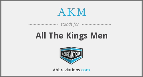 AKM - All The Kings Men
